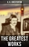 The Greatest Works of G. K. Chesterton (eBook, ePUB)
