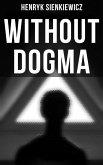 WITHOUT DOGMA (eBook, ePUB)