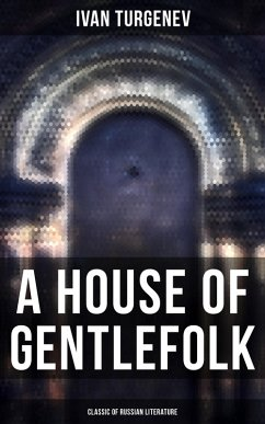 A House of Gentlefolk (Classic of Russian Literature) (eBook, ePUB)