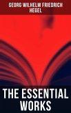 The Essential Works of Georg Wilhelm Friedrich Hegel (eBook, ePUB)