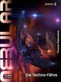 NEBULAR 9 - Die Techno-Fähre (eBook, ePUB)