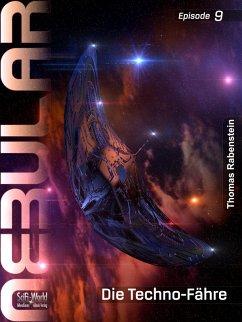 NEBULAR 9 - Die Techno-Fähre (eBook, ePUB) - Rabenstein, Thomas