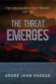 The Threat Emerges (The Jerusalem Cycle Trilogy, #2) (eBook, ePUB)