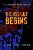 The Assault Begins (The Jerusalem Cycle Trilogy, #3) (eBook, ePUB)