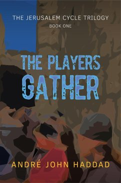 The Players Gather (The Jerusalem Cycle Trilogy, #1) (eBook, ePUB) - Haddad, André John