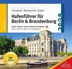 Hafenführer für Hausboote: Berlin & Brandenburg