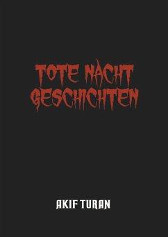 Tote Nacht Geschichten (eBook, ePUB)