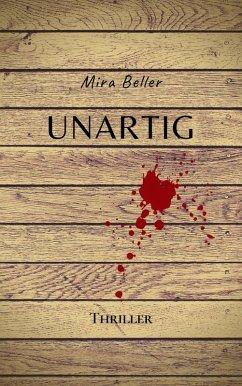 UNARTIG (eBook, ePUB) - Beller, Mira