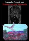 Lancelot Armstrong - Träume aus der Todeszelle