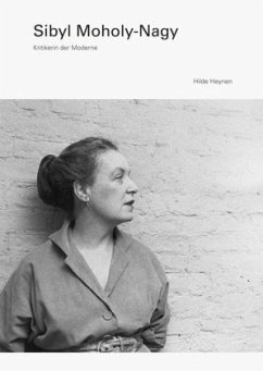 Sibyl Moholy-Nagy - Heynen, Hilde