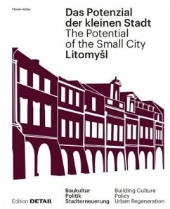 Litomysl. Das Potenzial der kleinen Stadt / The Potential of the Small City - Aicher, Florian