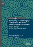 Researching Second Language Acquisition in the Study Abroad Learning Environment