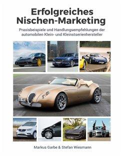 Erfolgreiches Nischen-Marketing - Garbe, Markus; Wiesmann, Stefan
