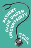 Patient Care under Uncertainty (eBook, ePUB)