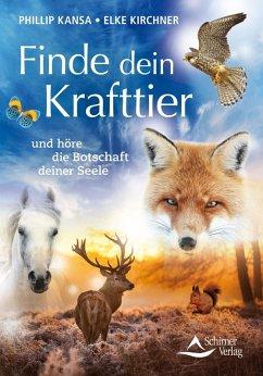 Finde dein Krafttier (eBook, ePUB) - Kansa, Phillip; Kirchner, Elke