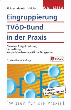 Eingruppierung TVöD-Bund in der Praxis (eBook, ePUB) - Richter, Achim; Mohr, Thomas; Gamisch, Annett