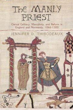 The Manly Priest (eBook, ePUB) - Thibodeaux, Jennifer D.