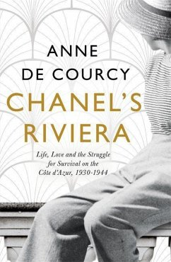 Chanel's Riviera - De Courcy, Anne