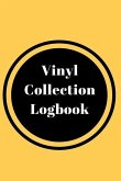 Vinyl Collection Logbook: A 6 X 4 Inch (15.2 X 22.9 CM) Lined Notebook for Logging Your Record Collection