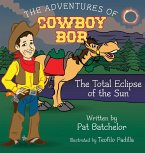 The Adventures of Cowboy Bob: Total Eclipse of the Sun