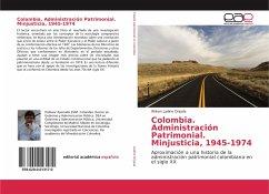 Colombia. Administración Patrimonial. Minjusticia, 1945-1974