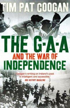 The GAA and the War of Independence - Coogan, Tim Pat