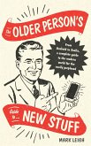 The Older Person's Guide to New Stuff (eBook, ePUB)