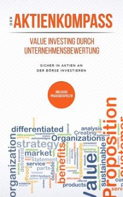 Der Aktienkompass: Value Investing durch Unternehmensbewertung - Bleikolm, Stefan