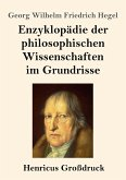 Enzyklopädie der philosophischen Wissenschaften im Grundrisse (Großdruck)