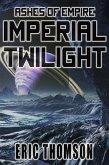Imperial Twilight (Ashes of Empire, #2) (eBook, ePUB)