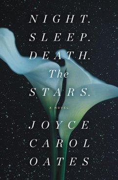 Night. Sleep. Death. The Stars. - Oates, Joyce Carol