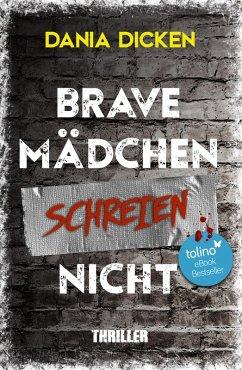Brave Mädchen schreien nicht (eBook, ePUB) - Dicken, Dania