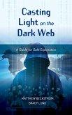 Casting Light on the Dark Web (eBook, ePUB)
