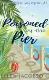 Poisoned by the Pier (A Mollie McGhie Cozy Sailing Mystery, #3) (eBook, ePUB)