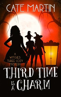 Third Time is a Charm (The Witches Three Cozy Mystery Series, #3) (eBook, ePUB)
