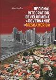 Regional Integration, Development, and Governance in Mesoamerica