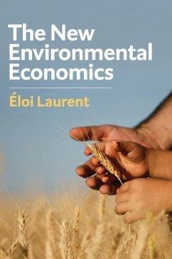 The New Environmental Economics - Laurent, Eloi