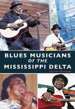Blues Musicians of the Mississippi Delta (eBook, ePUB) - Manheim, Steven