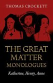 Great Matter Monologues, The