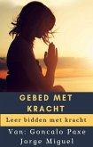 GEBED MET KRACHT (eBook, ePUB)