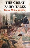 The Great Fairy Tales - Oscar Wilde Edition (Illustrated) (eBook, ePUB)