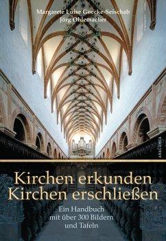 Kirchen erkunden - Kirchen erschließen (eBook, ePUB) - Goecke-Seischab, Margarete Luise; Ohlemacher, Jörg