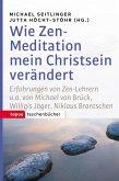 Wie Zen-Meditation mein Christsein verändert (eBook, ePUB)