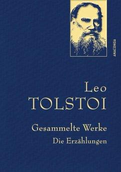 Leo Tolstoi - Gesammelte Werke. Die Erzählungen (Leinenausg. mit goldener Schmuckprägung) (eBook, ePUB) - Tolstoi, Leo