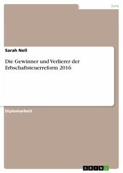 Die Gewinner und Verlierer der Erbschaftsteuerreform 2016 (eBook, PDF) - Noll, Sarah