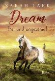Dream - Frei und ungezähmt (Mängelexemplar)