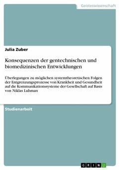 Konsequenzen der gentechnischen und biomedizinischen Entwicklungen (eBook, PDF)
