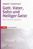 Gott. Vater, Sohn und Heiliger Geist (eBook, ePUB)