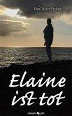 Elaine ist tot (eBook, ePUB)