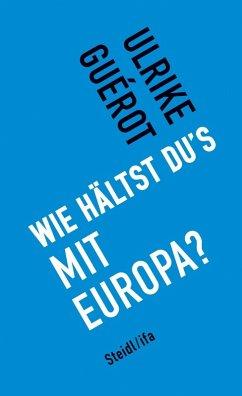 Wie hältst dus mit Europa?